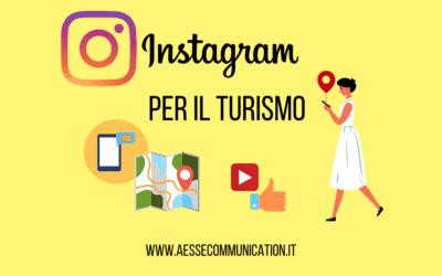 Instagram per il turismo: 5 consigli per raggiungere il tuo target e aumentare la visibilità