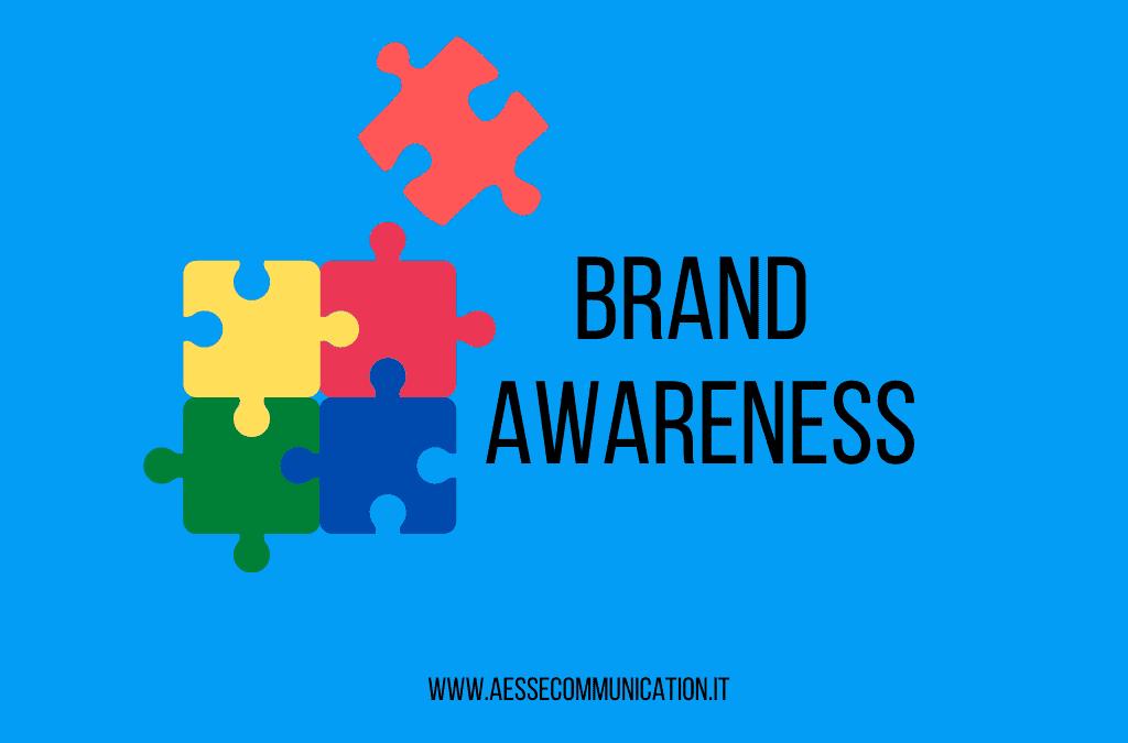 Brand Awareness: identità, riconoscibilità e fiducia. 7 consigli per farsi amare dal proprio target