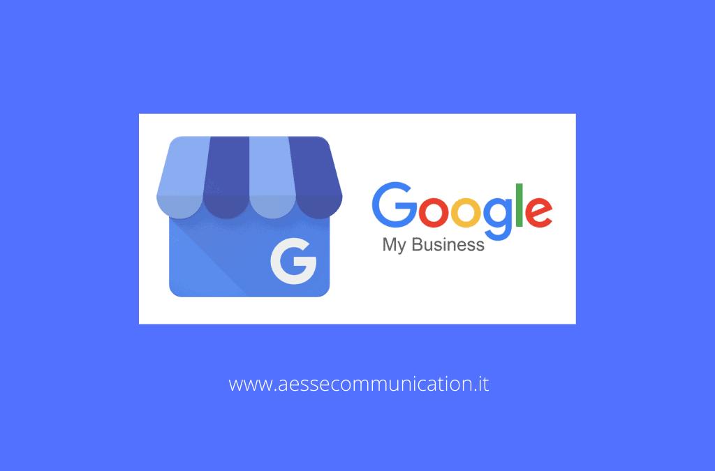 Google My Business: come utilizzarlo al meglio e rendere visibile sul web un'attività